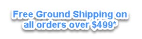 Free Ground Shipping for orders over $499